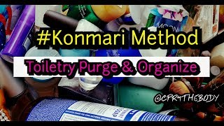 KONMARI METHOD PURGE AND ORGANIZE MAKEUP AND TOILETRIES |CPR4THEBODY|