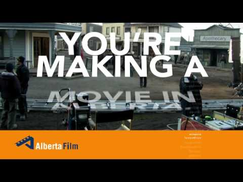 You're Making A Movie In Alberta