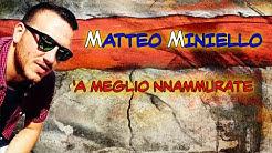 Matteo Miniello - 'A meglio nnammurate