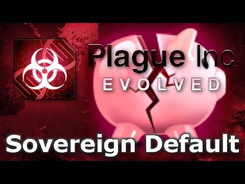 Plague Inc: Official Scenarios - Sovereign Default (Mega Brutal)