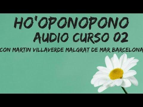 Audio/Curso 02 Ho'oponopono con Martin Villaverde 29 de Enero 2017 Malgrat de Mar Barcelona.