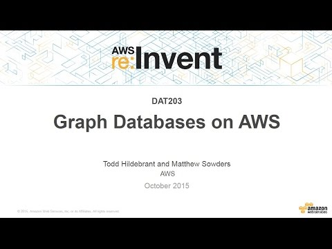 AWS re:Invent 2015 | (DAT203) Building Graph Databases on AWS