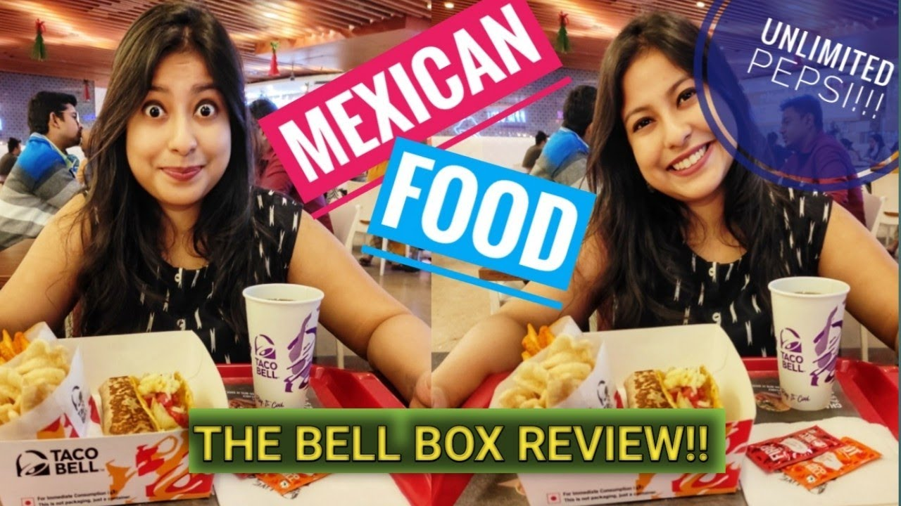 I TRIED MEXICAN DISH FOR THE FIRST TIME IN KOLKATA | TACO BELL THE BELL BOX REVIEW | TACO BELL INDIA