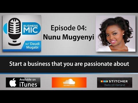 Business Mic 04: Nunu Mugyenyi