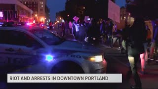 Riot and arrests in downtown Portland