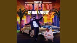Wo bist Du, Xavier Naidoo?