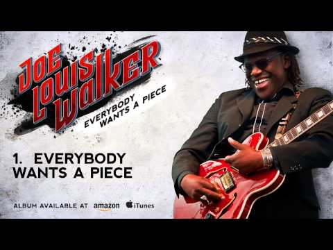 Joe Louis Walker - Everybody Wants A Piece (Everybody Wants A Piece)