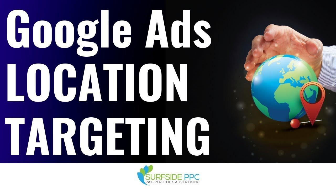 Google Ads Location Targeting Options
