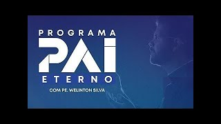 Programa Pai Eterno com Pe. Welinton - 29/06/2020