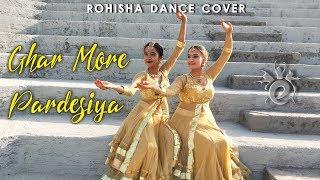 GHAR MORE PARDESIYA - Kalank | Classical Dance | ROHISHA DANCE COVER | Alia Bhatt | Madhuri Dixit