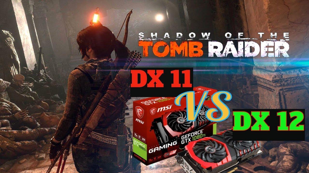 Shadow of the Tomb Raider 2018 - DX11 VS DX12 - GTX1080Ti