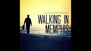 Alexander Remus & Juri Rother - Walking in Memphis (Remix)