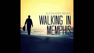 Alexander Remus & Juri Rother - Walking in Memphis (Remix)