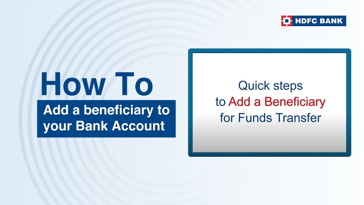 How to add a beneficiary to your bank account? HDFC Bank, India's no  1  bank*