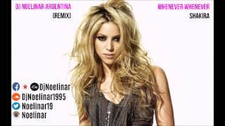 Whenever Wherever - Shakira (Remix) Dj Noelinar (2016)