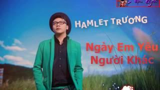 Ngày Em Yêu Người Khác - Hamlet Trương   Karaoke   Siêu Nhân Gao