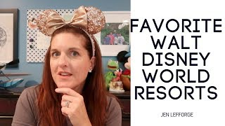 My Favorite Walt Disney World Resorts!