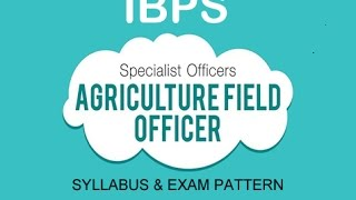 Agricultural Field Officer IBPS Detailed syllabus information for (Hindi/English)