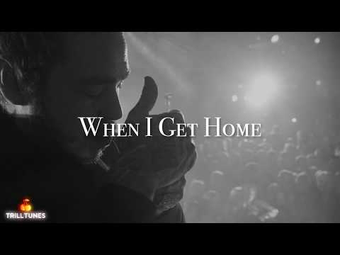 Post Malone - When I Get Home Ft. Travis Scott (NEW 2018)