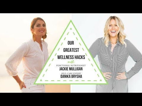 Our Greatest Wellness Hacks (from a Functional Nutritionist and a Self-Care Expert)