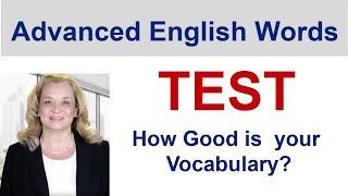 TEST (for non-native speakers) - Advanced English Words