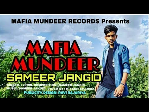 MAFIA MUNDEER | Hindi Rap Song | Sameer Jangid | Heart-Broken | (2017) Best Rap Latest VIDEO Song |