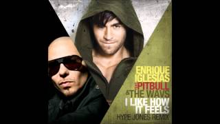 i like how it feels by enrique iglesias ft pitbull and the wavs hype jones remix hd free