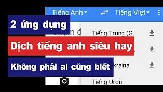 2 ứng dụng dịch tiếng anh siêu hay bạn nên biết!!!