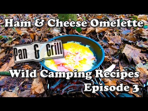 Pan & Grill Wild Camping Recipes Episode 3 Ham & Cheese Omelette 🍳🏕🇬🇧