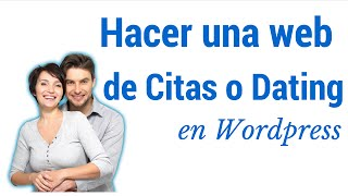 Hacer una web de citas o dating en wordpress