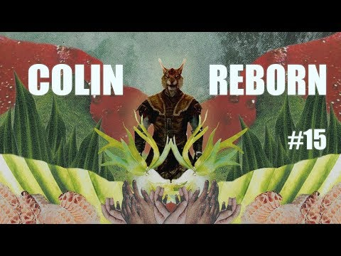 Colin Reborn - The Steal Leaping Assassin Ep. 15