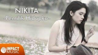 Pemilik Hidupku - Nikita |Official Lyrics Video| - Lagu Rohani