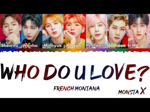 monsta-x-(몬스타엑스)-ft---french-montana---who-do-u-love-//-lyrics-color-coded-[eng]