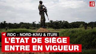 RDC : l'état de siège entre en vigueur dans le Nord-Kivu et l'Ituri
