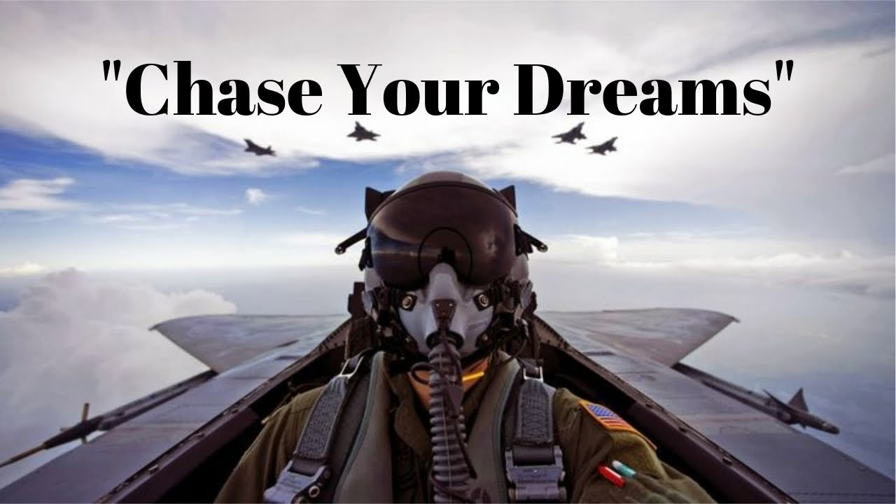 "Fighter Pilot Motivation -||- ""Chase Your Dreams"""