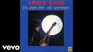 Javier Bátiz - La casa del sol naciente