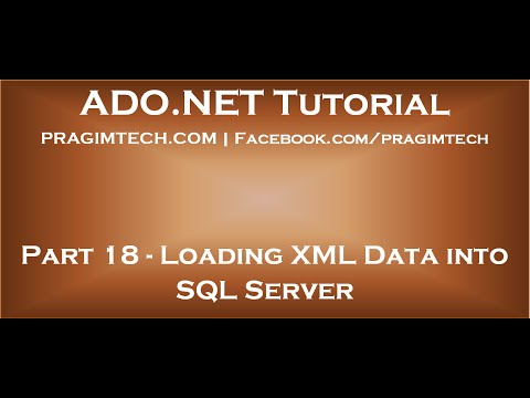 Part 18 Load xml data into sql server table using sqlbulkcopy
