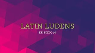Latin Ludens Podcast - Episodio 10