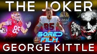 George Kittle - The Joker (Original Bored Film Documentary)