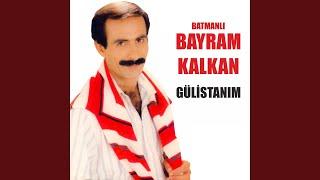 Batmanlı Bayram Kalkan - Gülistan