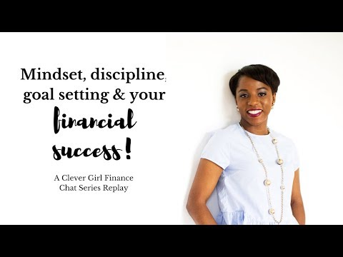 Mindset, Discipline, Goal Setting & Your Financial Success - A Chat Series Replay