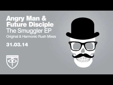 Angry Man & Future Disciple - The Smuggler From Bombay (Original Mix)