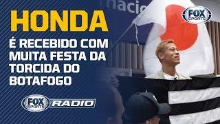 HONDA É RECEBIDO COM MUITA FESTA DA TORCIDA DO BOTAFOGO