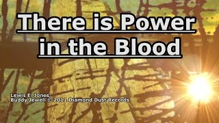There is Power in the Blood - Buddy Jewell - Lyrics YouTube Videos