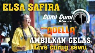 Gambar cover ANYAR..!!ELSA SAFIRA | AMBILKAN GELAS |OM.ADELLA LIVE CURUG SEWU TERBARU