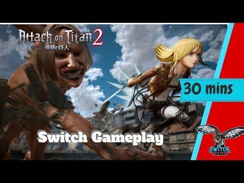 attack on titan 2 nintendo switch 30 mins gameplay