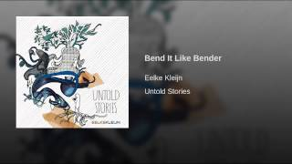 Bend It Like Bender