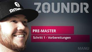 🎥Vorbereitungen Pre-Mastering