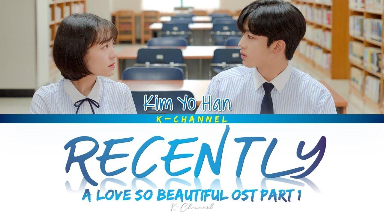 Download Recently (요즘 자꾸만) - Kim Yo Han (김요한)   A Love So Beautiful 아름다웠던 우리에게 OST Part 1   Han/Rom/Eng/가사