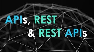 APIs | REST | REST APIs Demystified